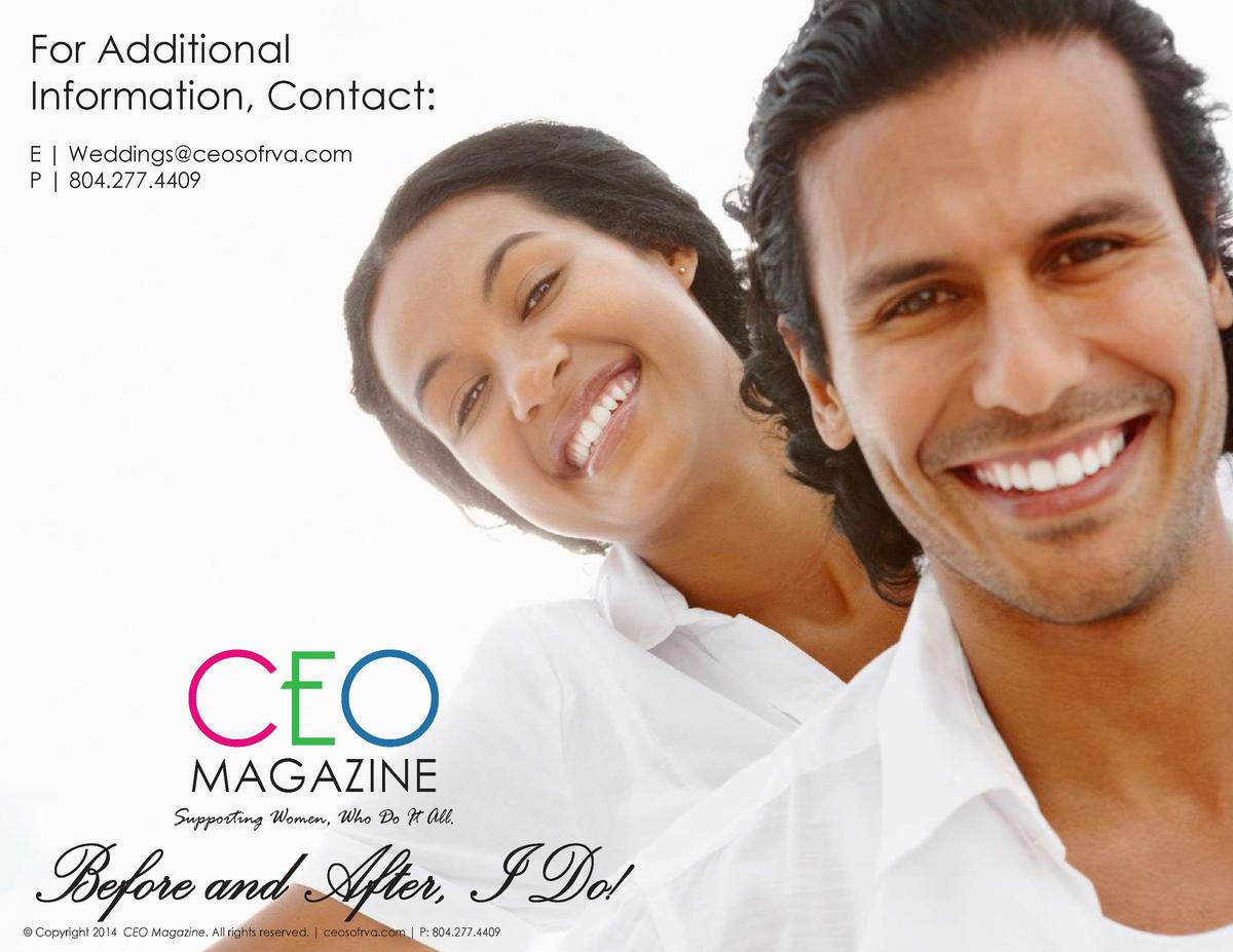 For Additional Information, Contact  E   Weddings ceosofrva.com P   804.277.4409  CEO MAGAZINE  Supporting Women, Who Do I...