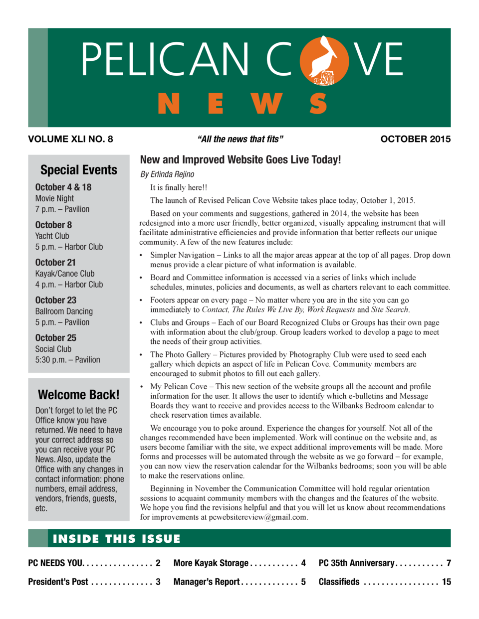 PELICAN C  n e w s  VOLUME XLI NO. 8  Special Events  VE OCTOBER 2015     All the news that fits     New and Improved Webs...