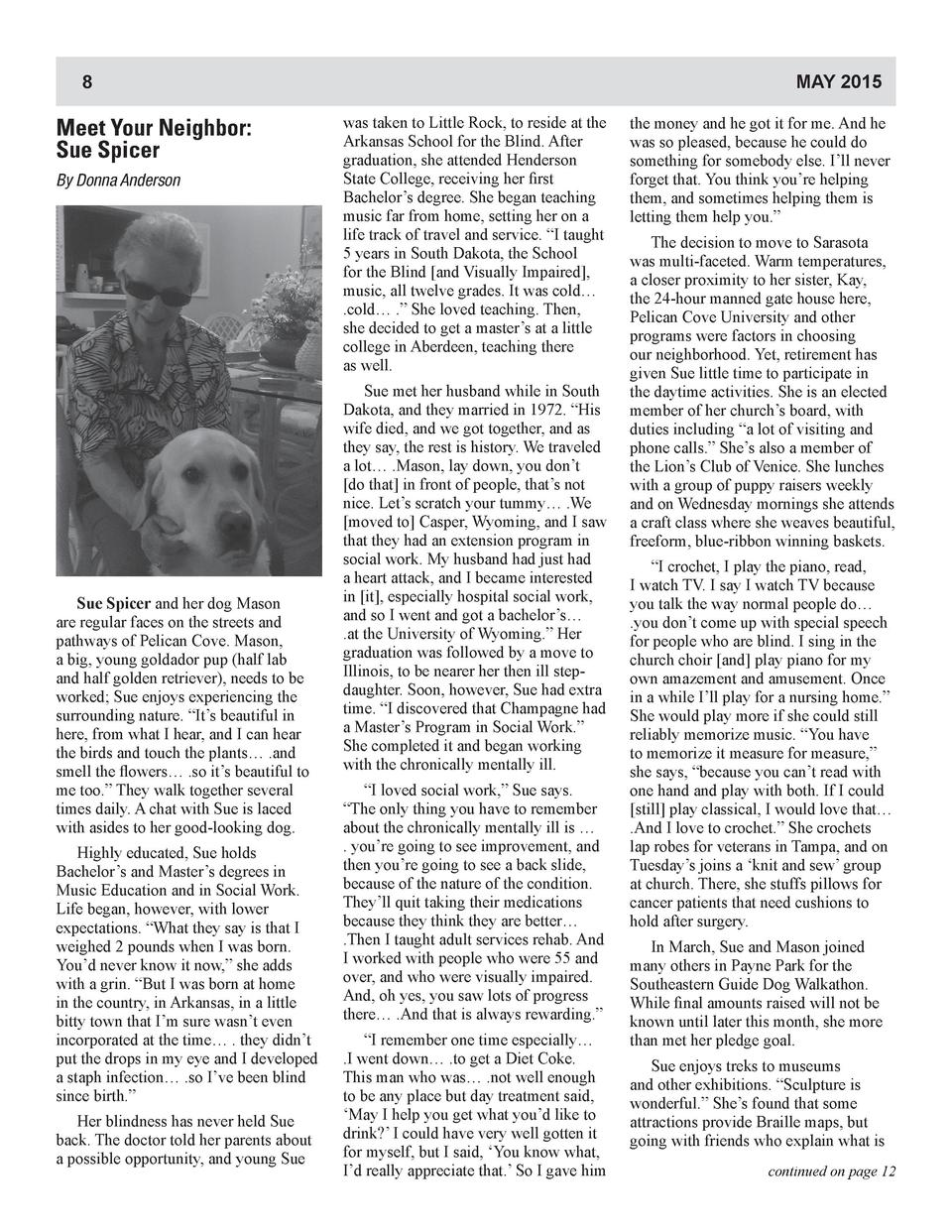 MAY 2015  8  Meet Your Neighbor  Sue Spicer By Donna Anderson  Sue Spicer and her dog Mason are regular faces on the stree...
