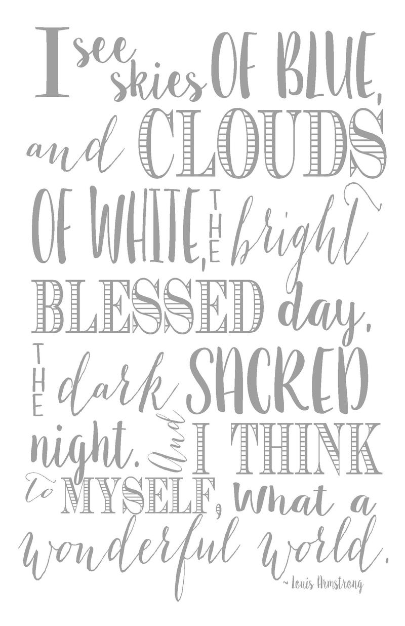 I  see skies  OF BLUE,  and CLOUDS  OF WHITE, bright blessed day, dark SACRED night. i think MYSELF, What a t h e  to  And...