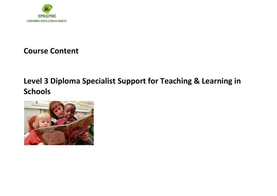 Course Content  Level 3 Diploma Specialist Support for Teaching   Learning in Schools