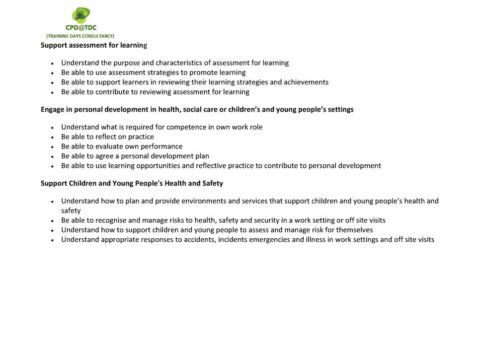 Support assessment for learning                  Understand the purpose and characteristics of assessment for learning Be ...