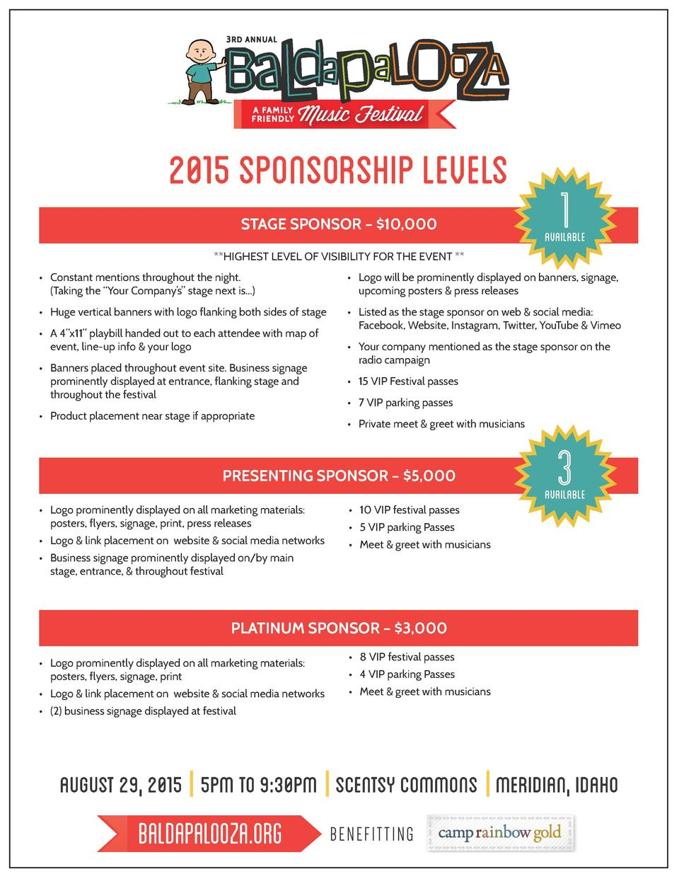 Music Festival  2015 SPONSORSHIP LEVELS STAGE SPONSOR      10,000  1  AVAILABLE    HIGHEST LEVEL OF VISIBILITY FOR THE EVE...