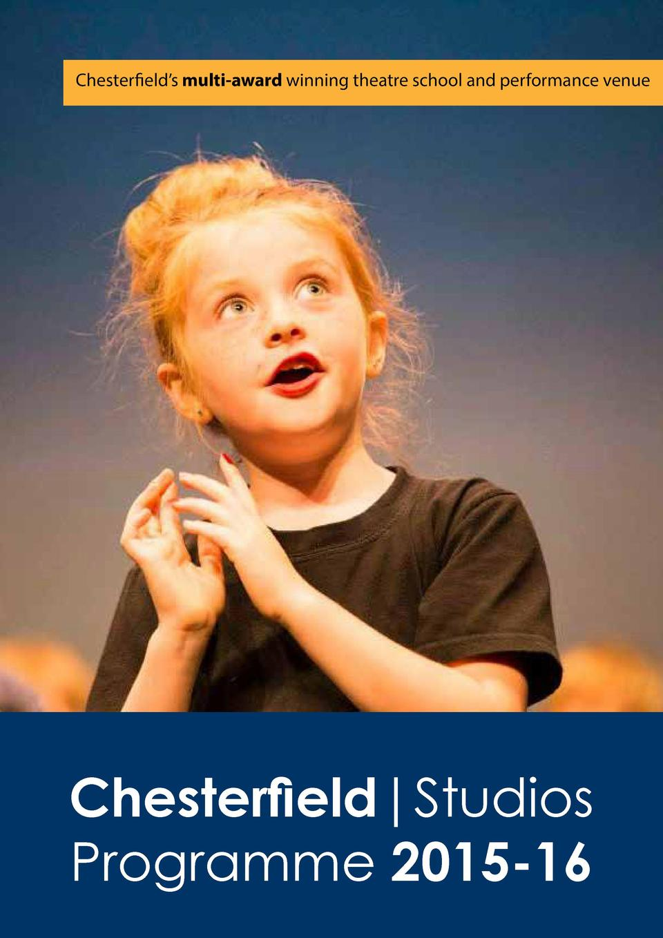 Chesterfield   s multi-award winning theatre school and performance venue  Chesterfield Studios Programme 2015-16
