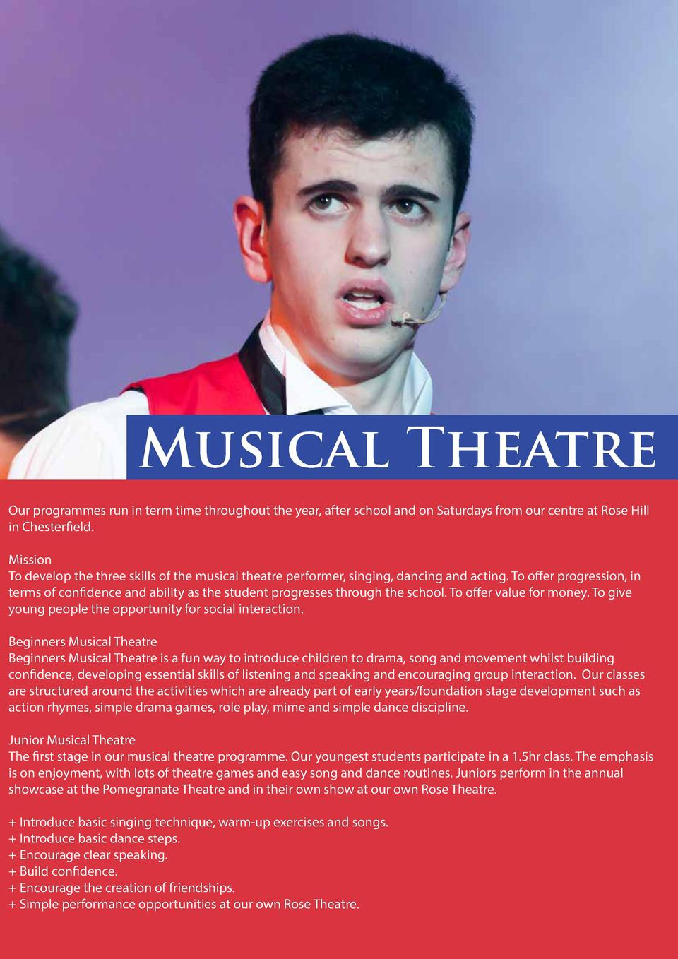 Musical Theatre Our programmes run in term time throughout the year, after school and on Saturdays from our centre at Rose...
