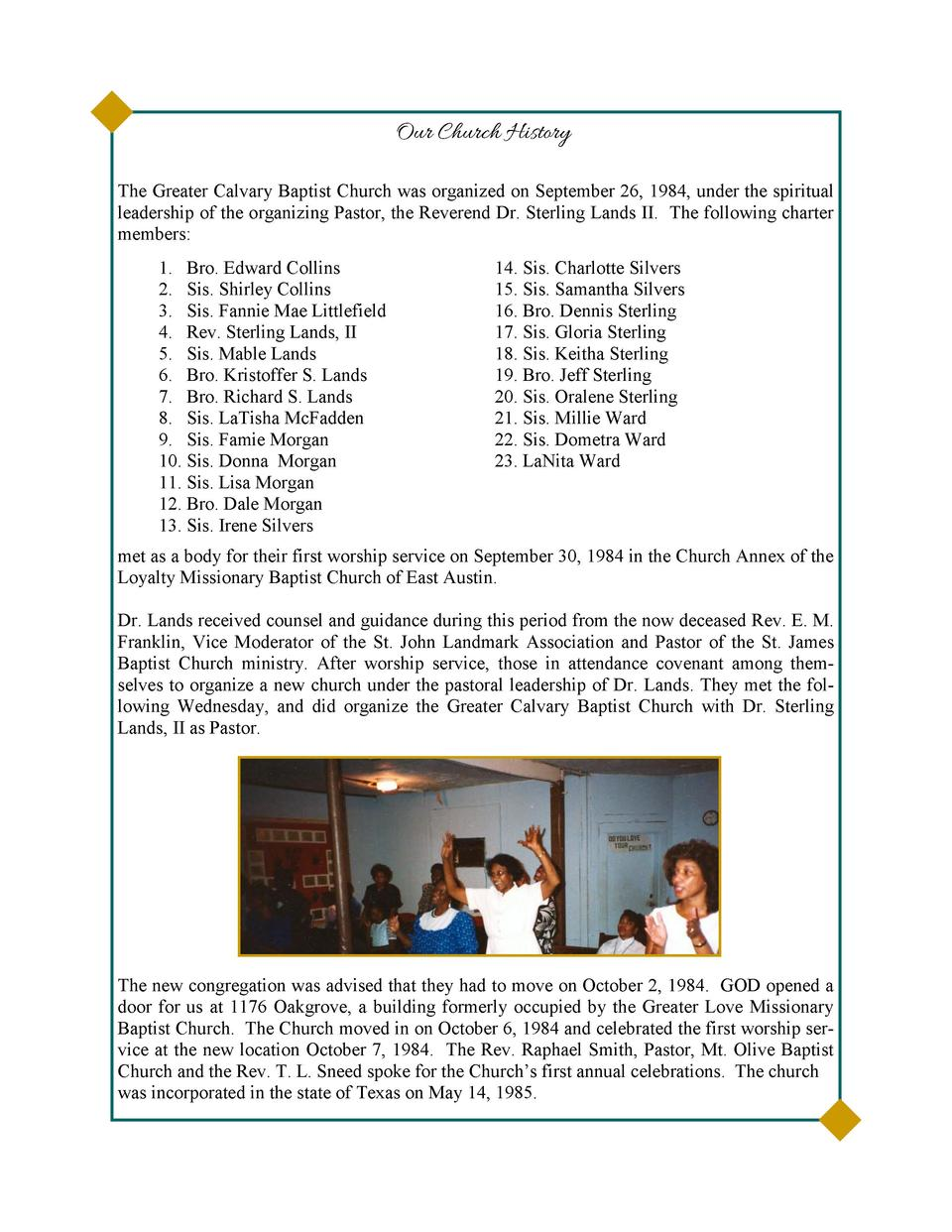 Our Church History The Greater Calvary Baptist Church was organized on September 26, 1984, under the spiritual leadership ...