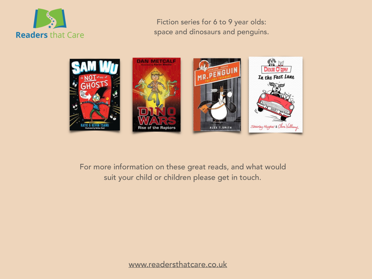 Fiction series for 6 to 9 year olds  space and dinosaurs and penguins.  For more information on these great reads, and wha...