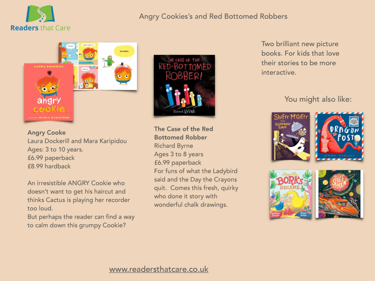 Angry Cookies   s and Red Bottomed Robbers Two brilliant new picture books. For kids that love their stories to be more in...
