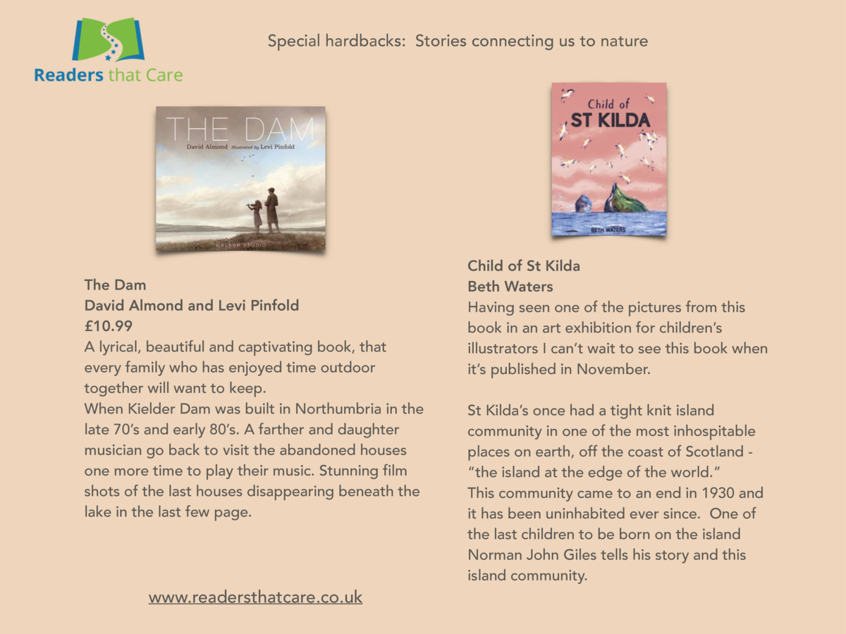 Special hardbacks  Stories connecting us to nature  The Dam David Almond and Levi Pinfold   10.99 A lyrical, beautiful and...
