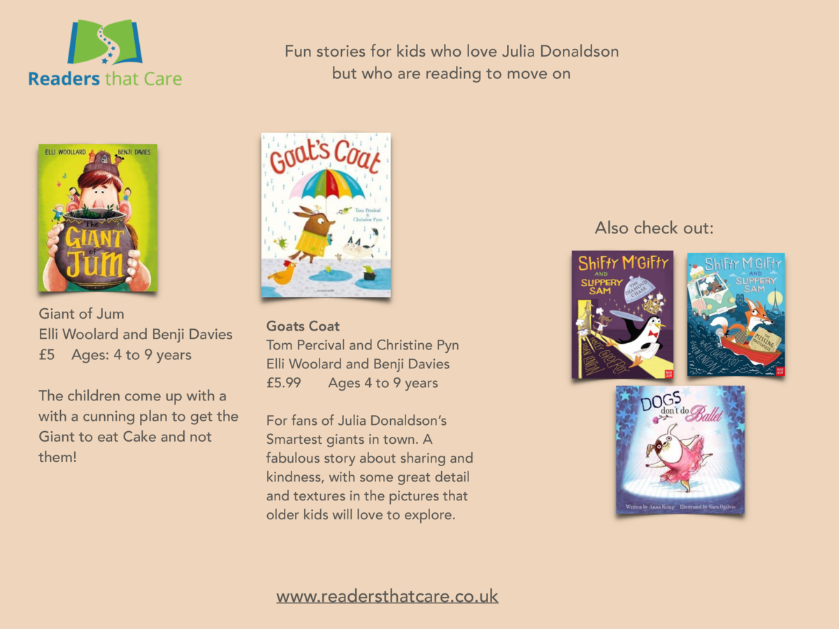 Fun stories for kids who love Julia Donaldson but who are reading to move on  Also check out   Giant of Jum Elli Woolard a...