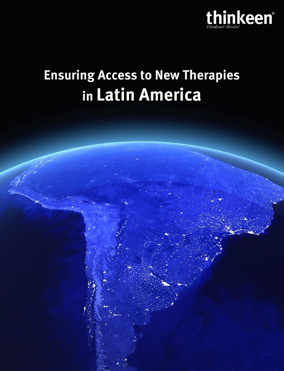 Ensuring Access to New Therapies in Latin  America