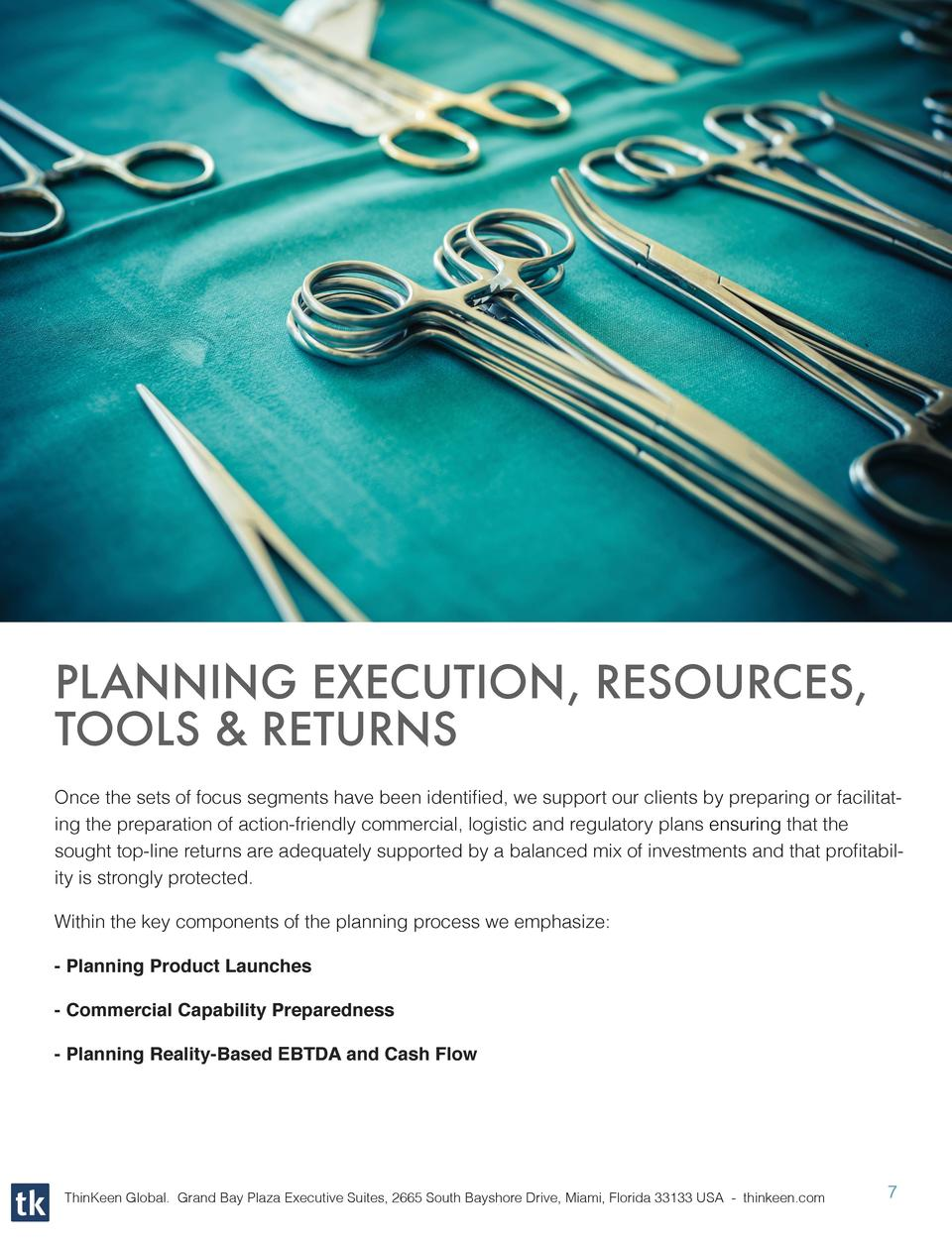 PLANNING EXECUTION, RESOURCES, TOOLS   RETURNS Once the sets of focus segments have been identified, we support our client...
