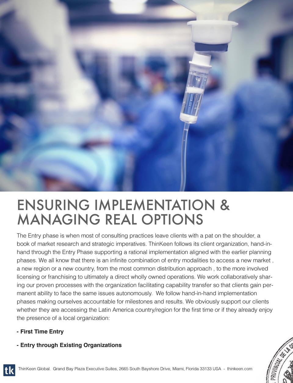 ENSURING IMPLEMENTATION   MANAGING REAL OPTIONS The Entry phase is when most of consulting practices leave clients with a ...