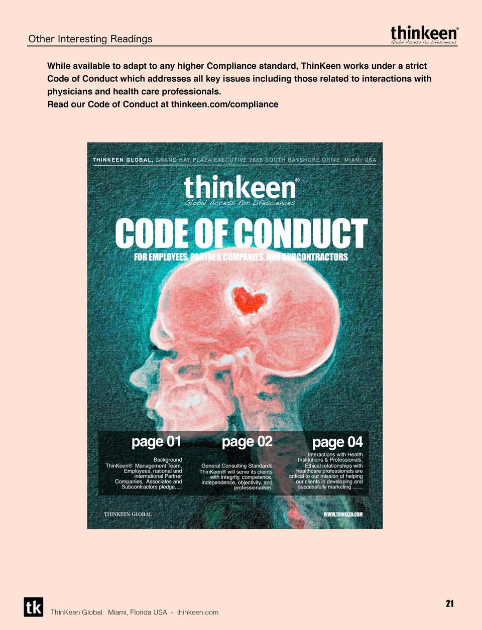 Other Interesting Readings While available to adapt to any higher Compliance standard, ThinKeen works under a strict Code ...