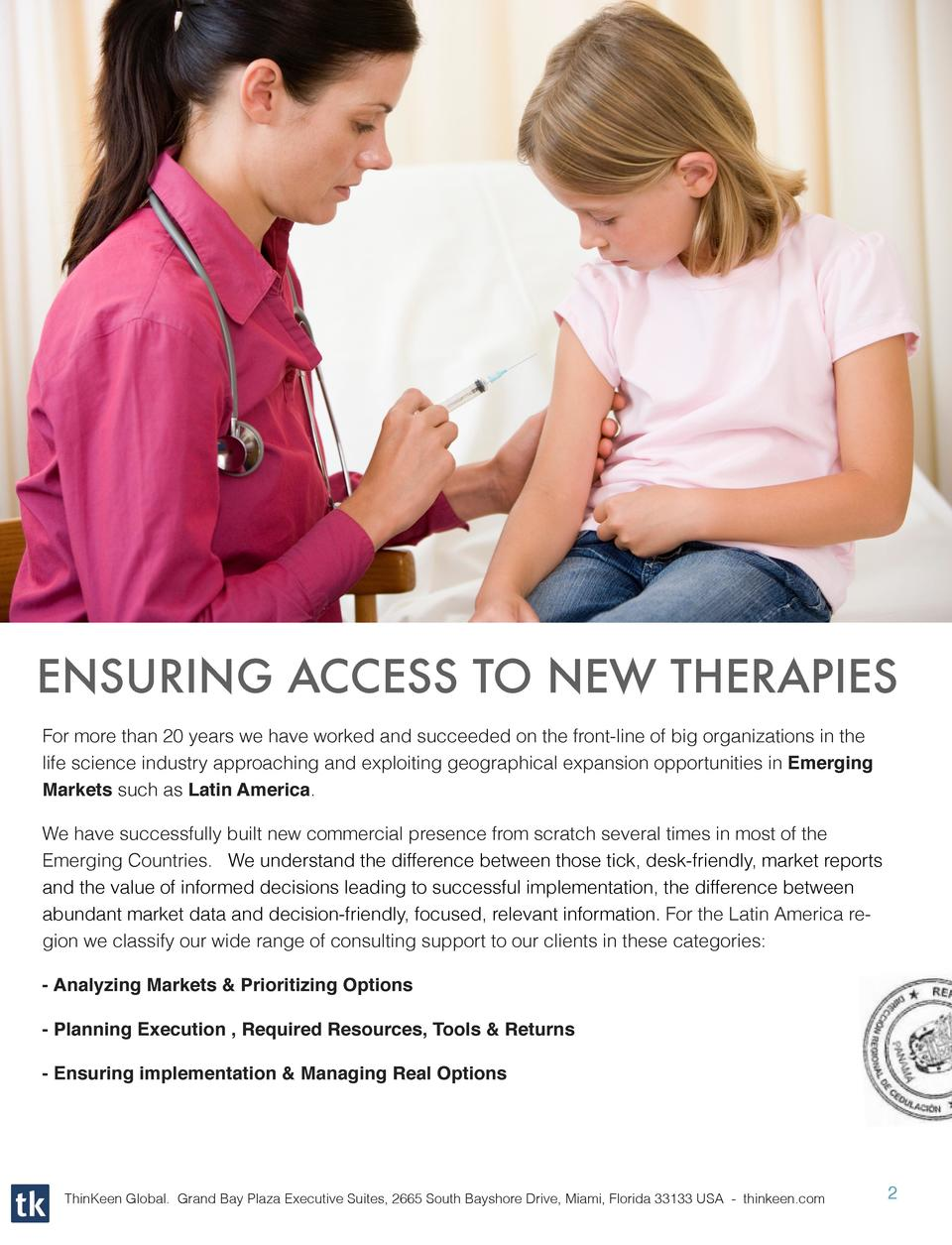 ENSURING ACCESS TO NEW THERAPIES For more than 20 years we have  worked and succeeded on the front-line of big organizatio...