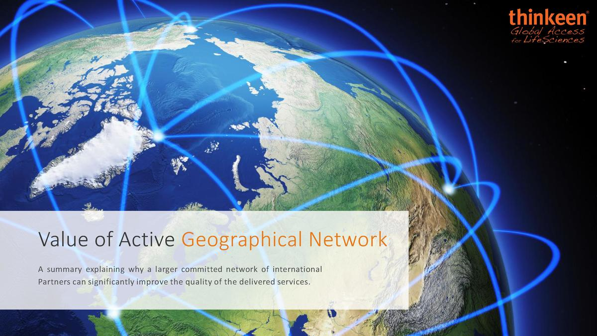 Value of Active Geographical Network A summary explaining why a larger committed network of international Partners can sig...