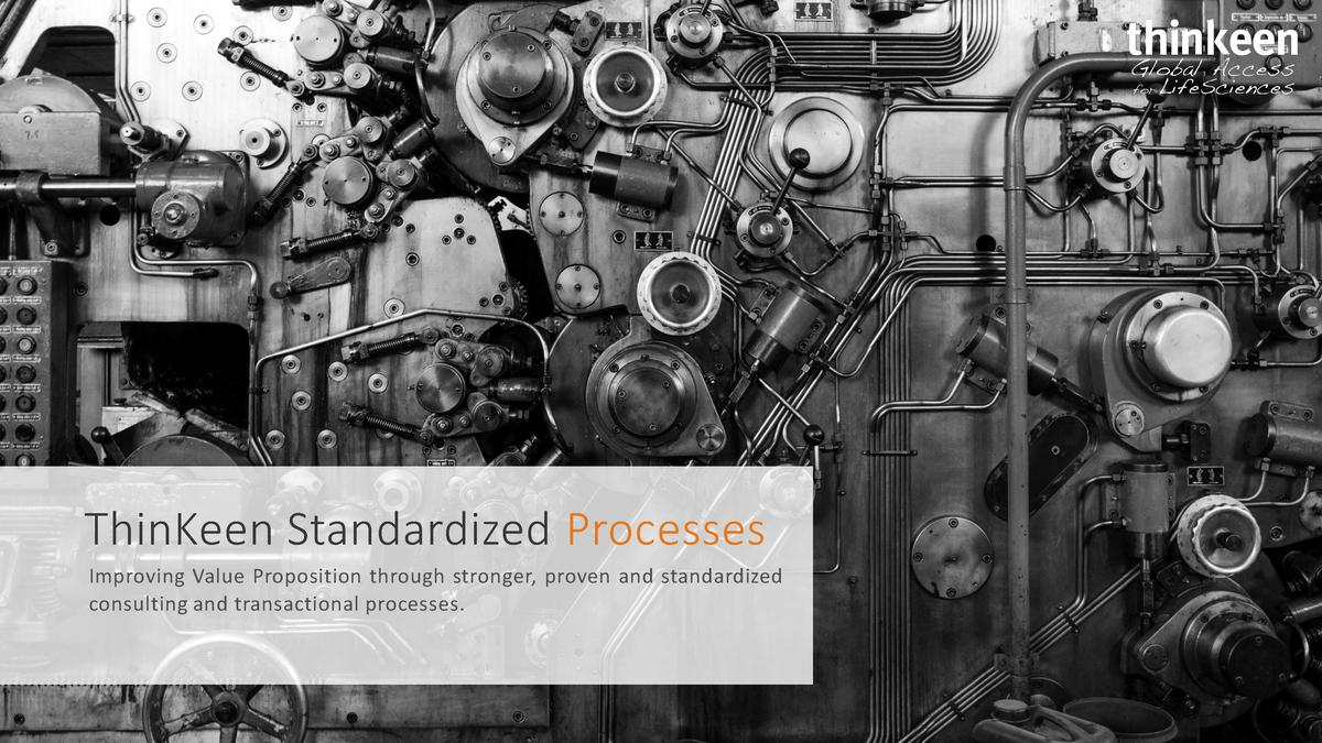 ThinKeen Standardized Processes Improving Value Proposition through stronger, proven and standardized consulting and trans...