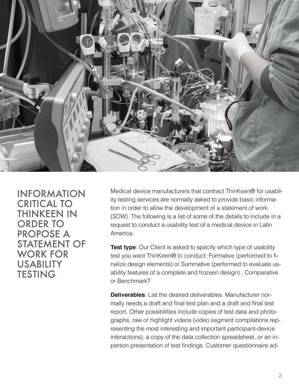 INFORMATION CRITICAL TO THINKEEN IN ORDER TO PROPOSE A STATEMENT OF WORK FOR USABILITY TESTING  Medical device manufacture...