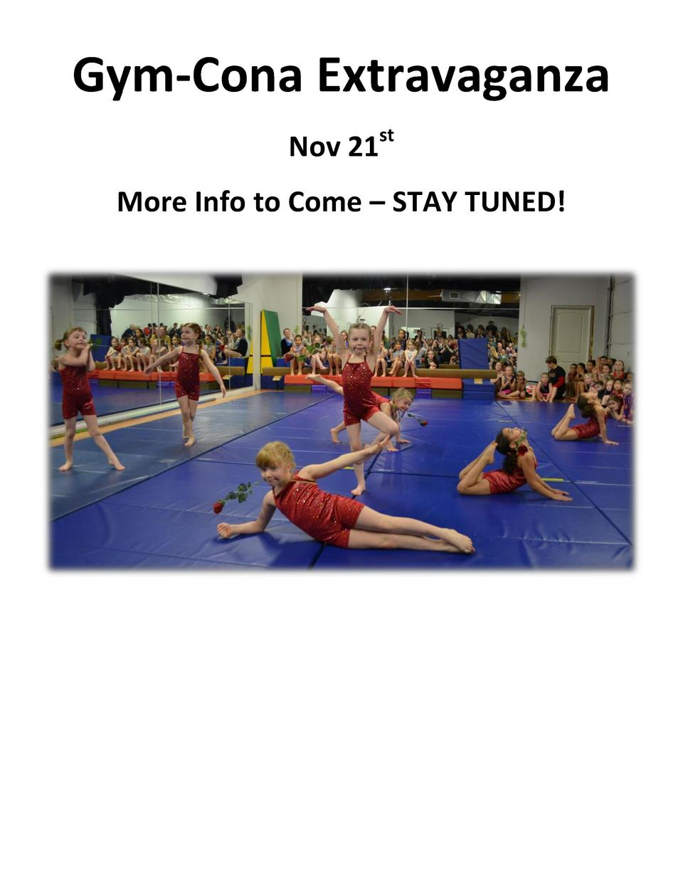 Gym-Cona Extravaganza Nov 21st More Info to Come     STAY TUNED