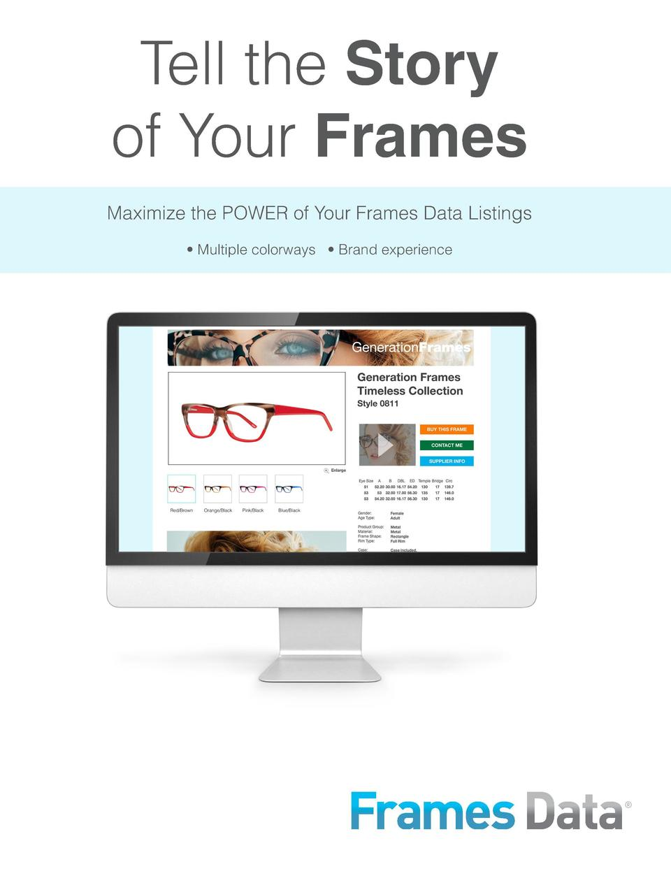 Add WOW to your frames   Tell Your Brand Story Create Awareness, Engagement, and Excitement  Eyecare professionals generat...