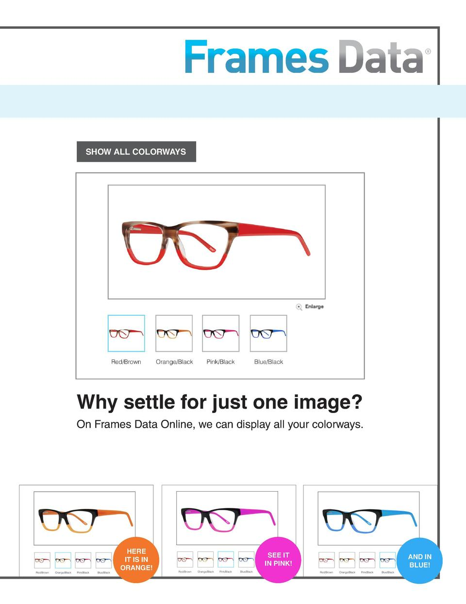 Tell Your Whole Color Story      Display All Colorways on Frames Data Online and Support Your Sales  Have multiple colorwa...