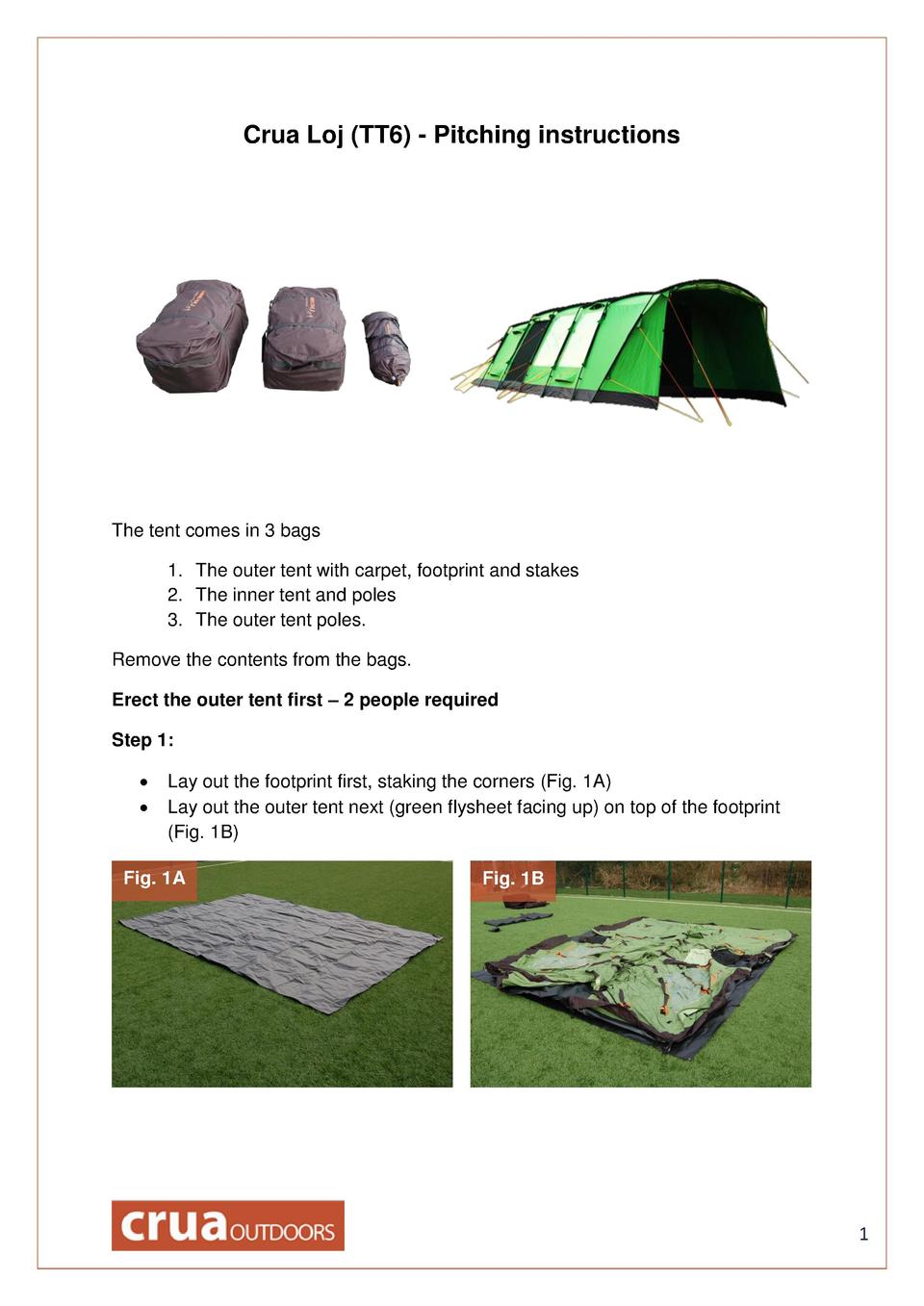 Crua Loj  TT6  - Pitching instructions  The tent comes in 3 bags 1. The outer tent with carpet, footprint and stakes 2. Th...