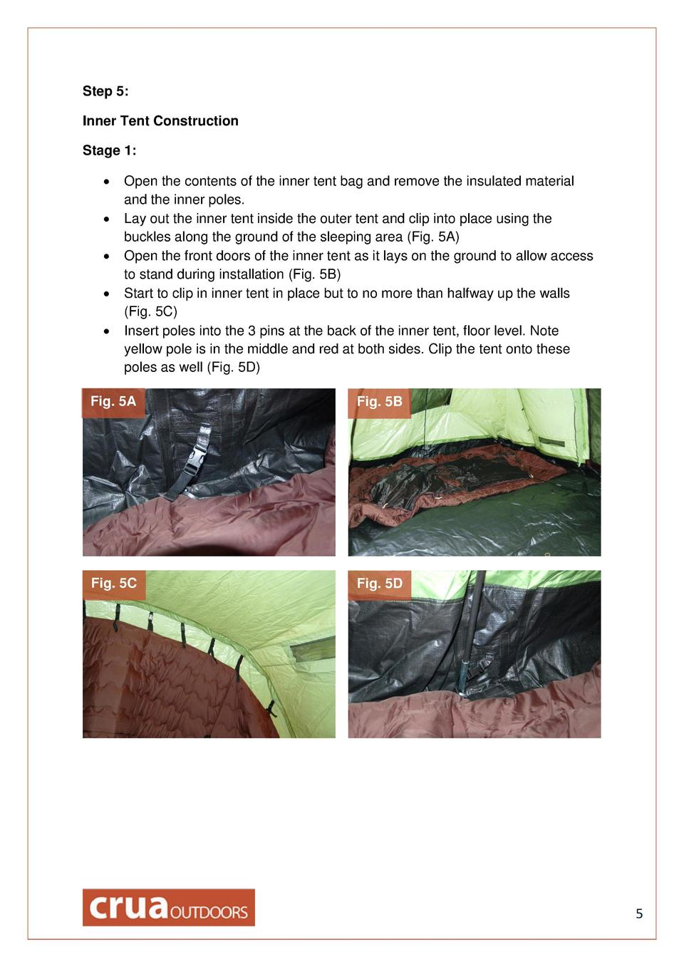 Step 5  Inner Tent Construction Stage 1                       Open the contents of the inner tent bag and remove the insul...