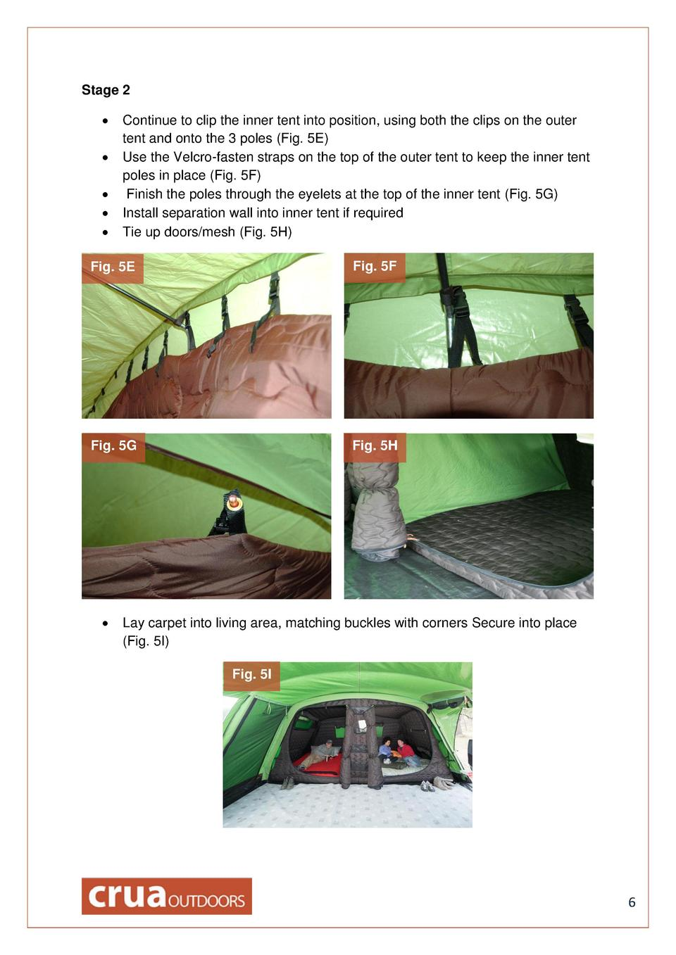 Stage 2                      Continue to clip the inner tent into position, using both the clips on the outer tent and ont...