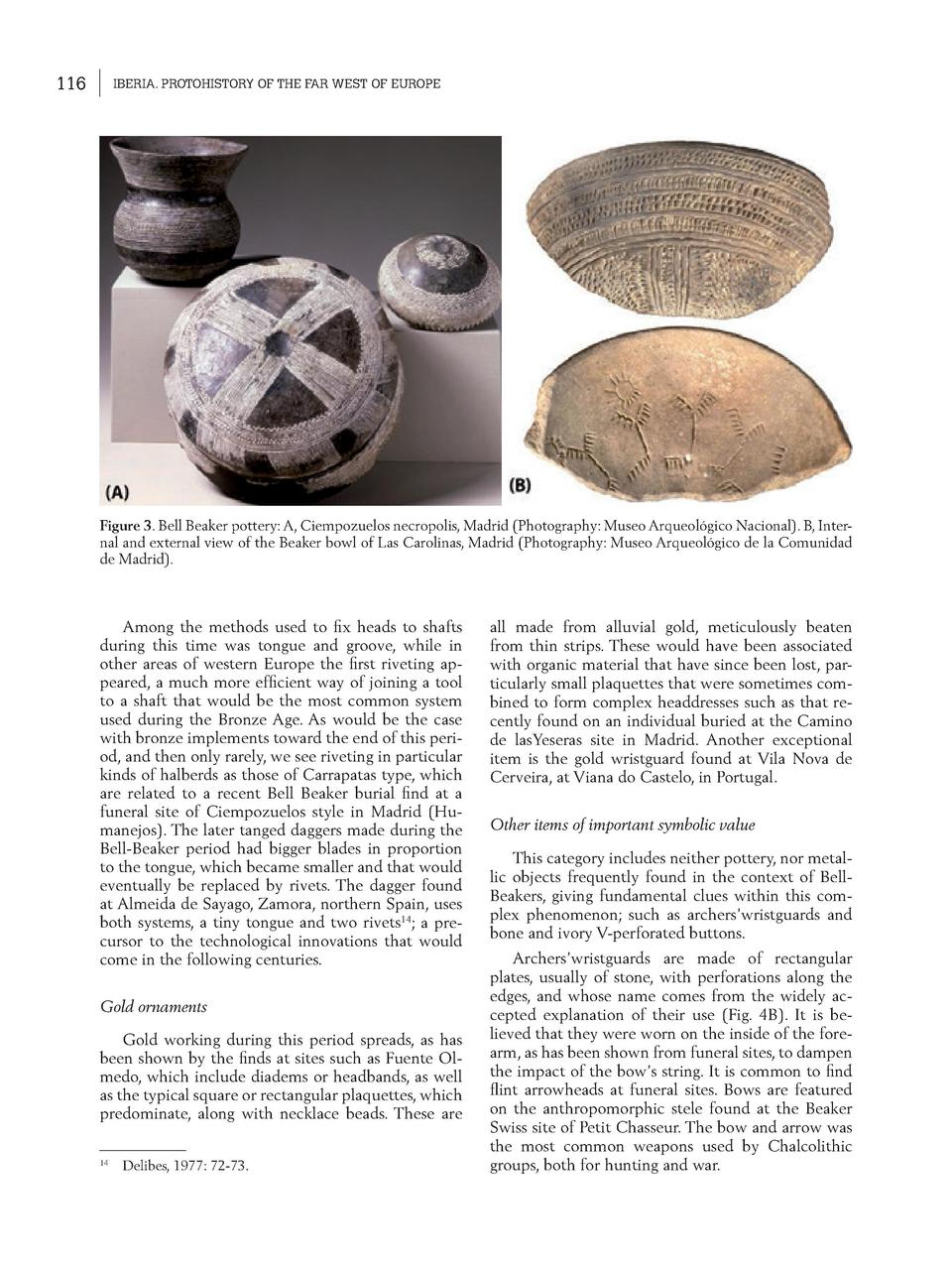116  IBERIA. PROTOHISTORY OF THE FAR WEST OF EUROPE  Figure 3. Bell Beaker pottery  A, Ciempozuelos necropolis, Madrid  Ph...