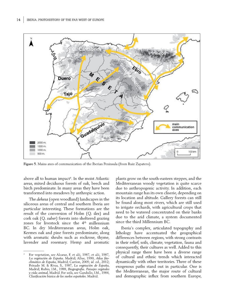 14  IBERIA. PROTOHISTORY OF THE FAR WEST OF EUROPE  Figure 5. Mains axes of communication of the Iberian Peninsula  from R...