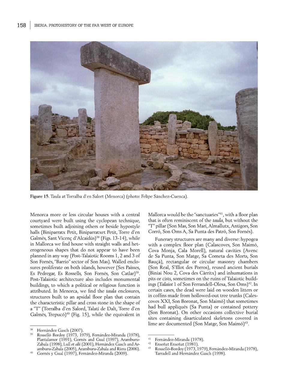 158  IBERIA. PROTOHISTORY OF THE FAR WEST OF EUROPE  Figure 15. Taula at Torralba d   en Salort  Menorca   photo  Felipe S...