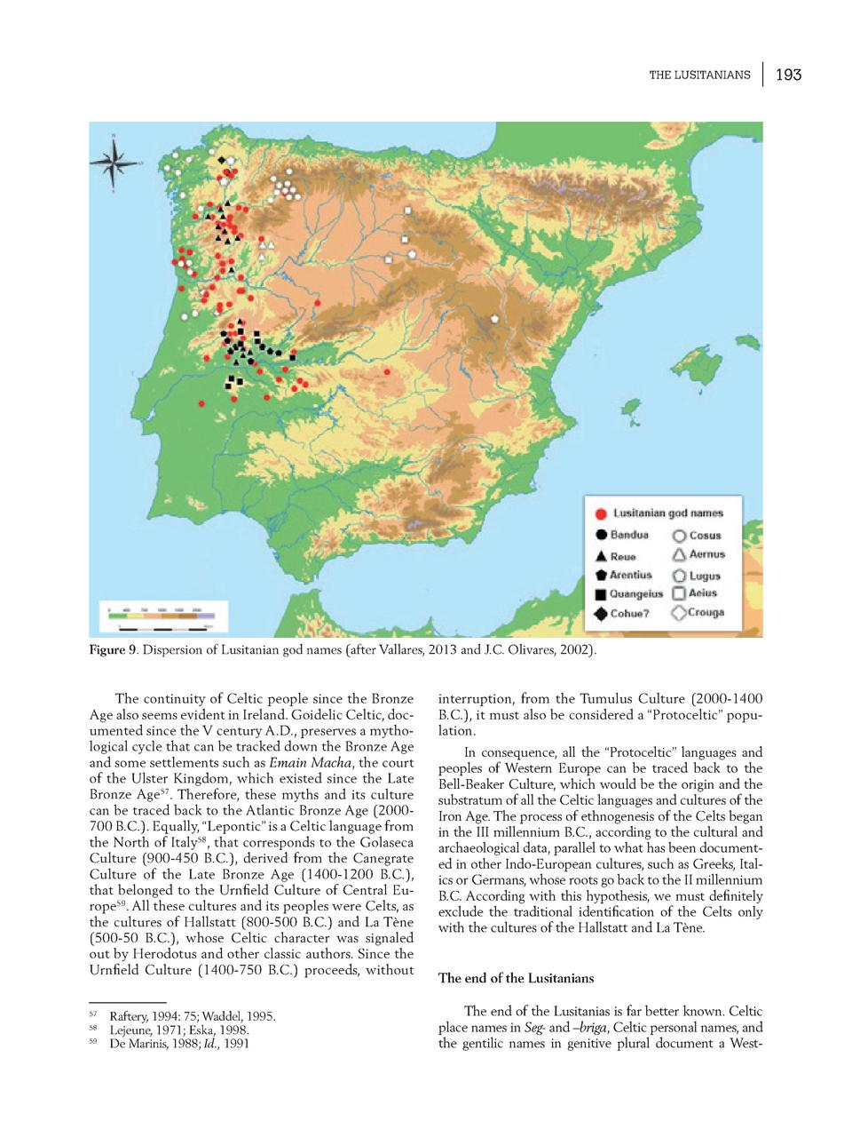 THE LUSITANIANS  Figure 9. Dispersion of Lusitanian god names  after Vallares, 2013 and J.C. Olivares, 2002 .  The continu...