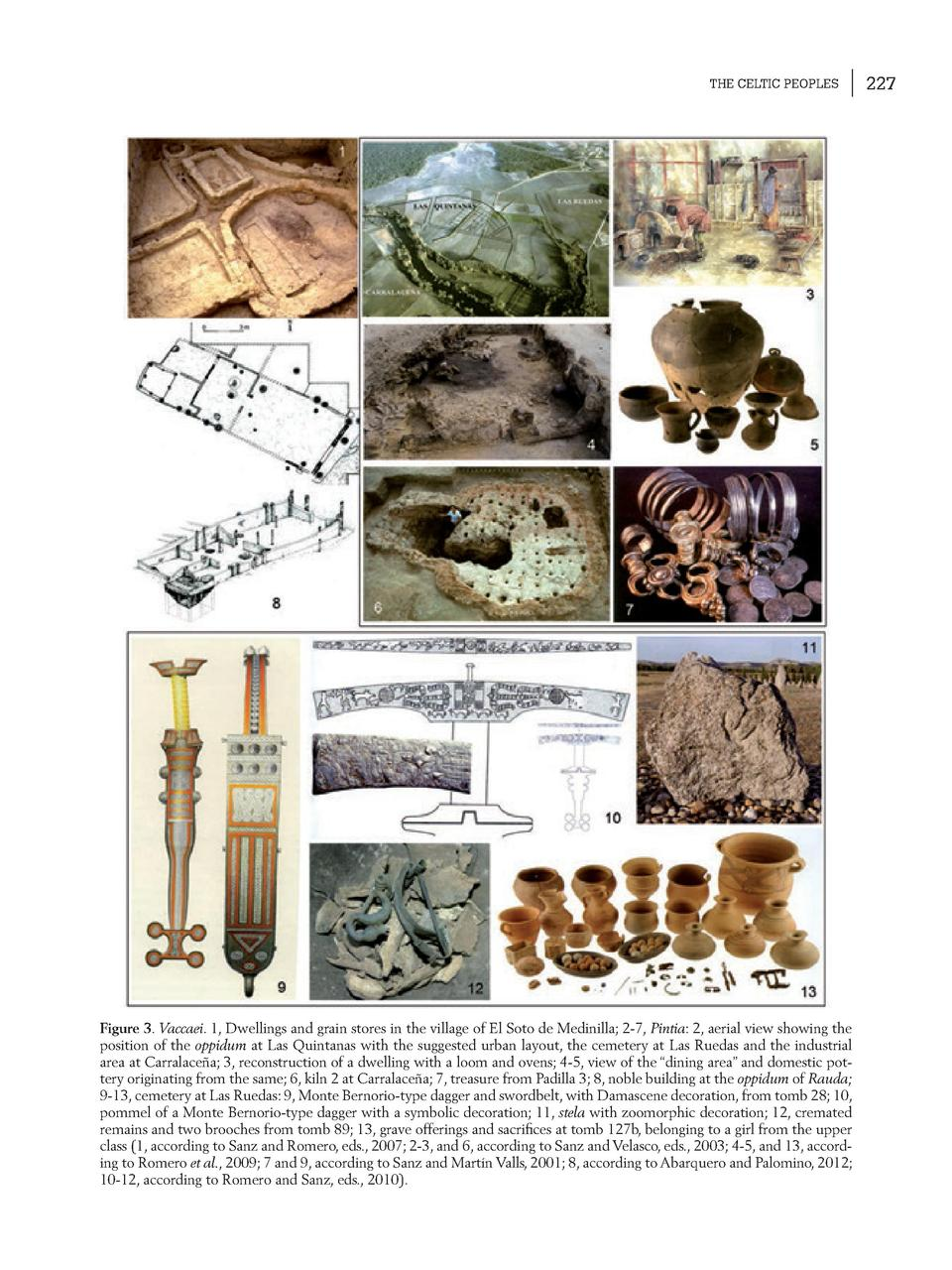THE CELTIC PEOPLES  Figure 3. Vaccaei. 1, Dwellings and grain stores in the village of El Soto de Medinilla  2-7, Pintia  ...