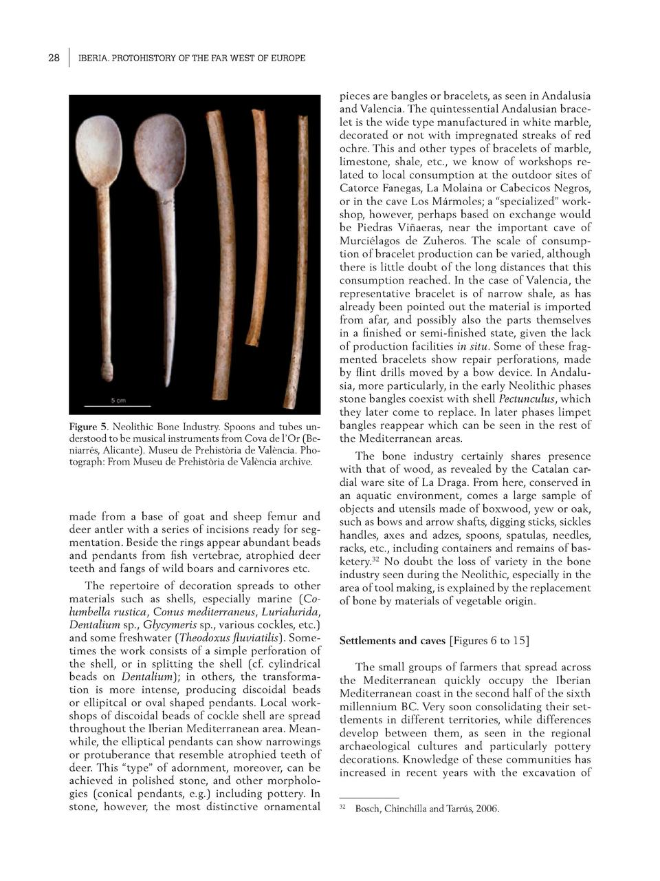28  IBERIA. PROTOHISTORY OF THE FAR WEST OF EUROPE  Figure 5. Neolithic Bone Industry. Spoons and tubes understood to be m...