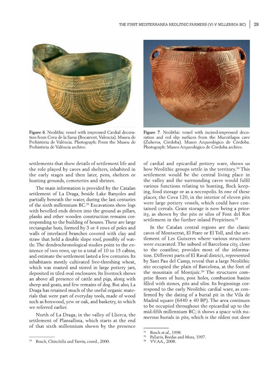 THE FIRST MEDITERRANEA NEOLITHIC FARMERS  VI-V MILLENNIA BC   Figure 6. Neolithic vessel with impressed Cardial decoration...