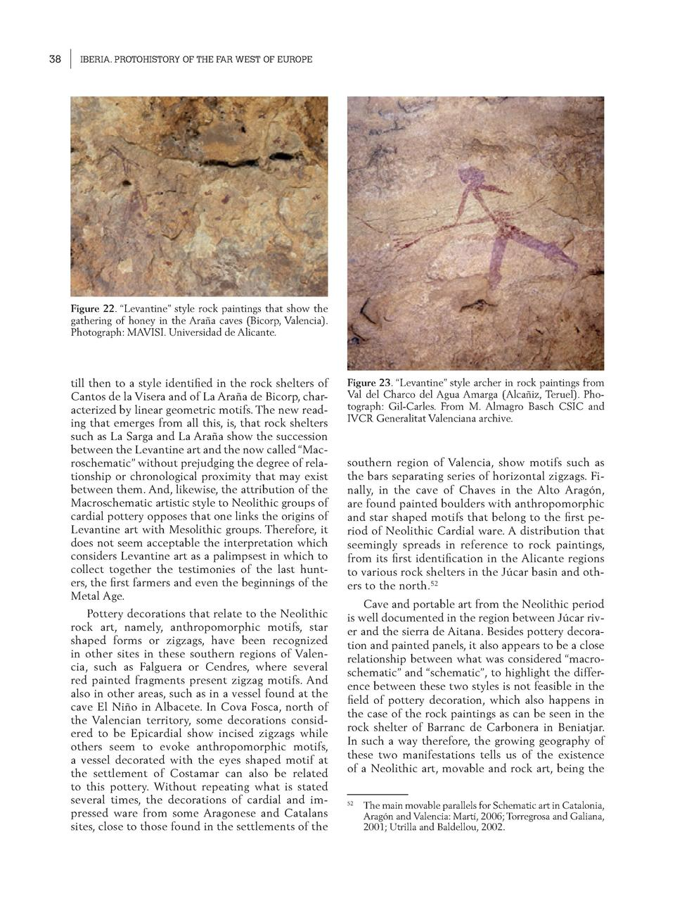 38  IBERIA. PROTOHISTORY OF THE FAR WEST OF EUROPE  Figure 22.    Levantine    style rock paintings that show the gatherin...