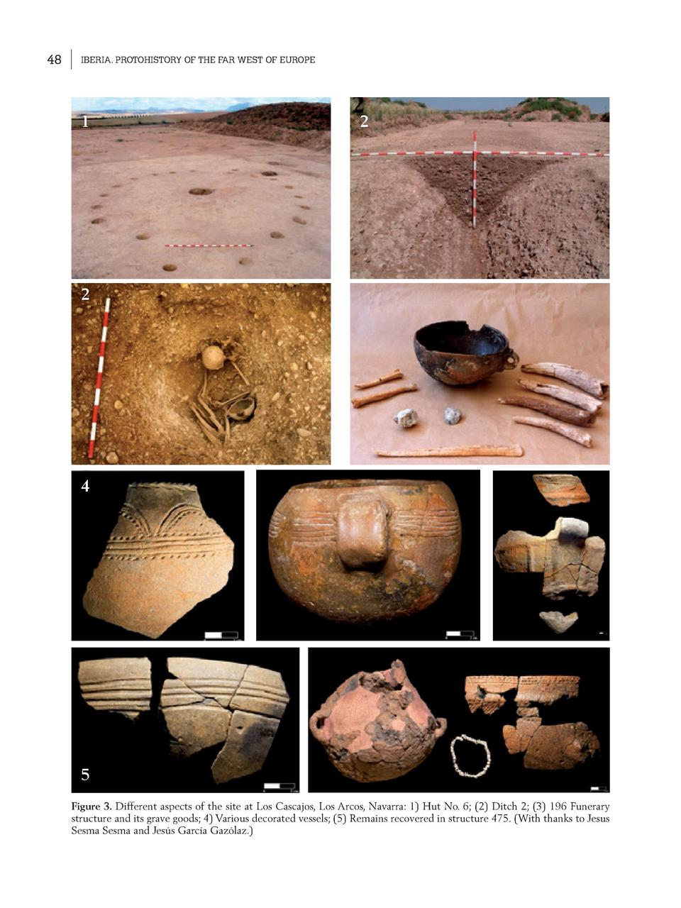 48  IBERIA. PROTOHISTORY OF THE FAR WEST OF EUROPE  1  2  2  4  5 Figure 3. Different aspects of the site at Los Cascajos,...