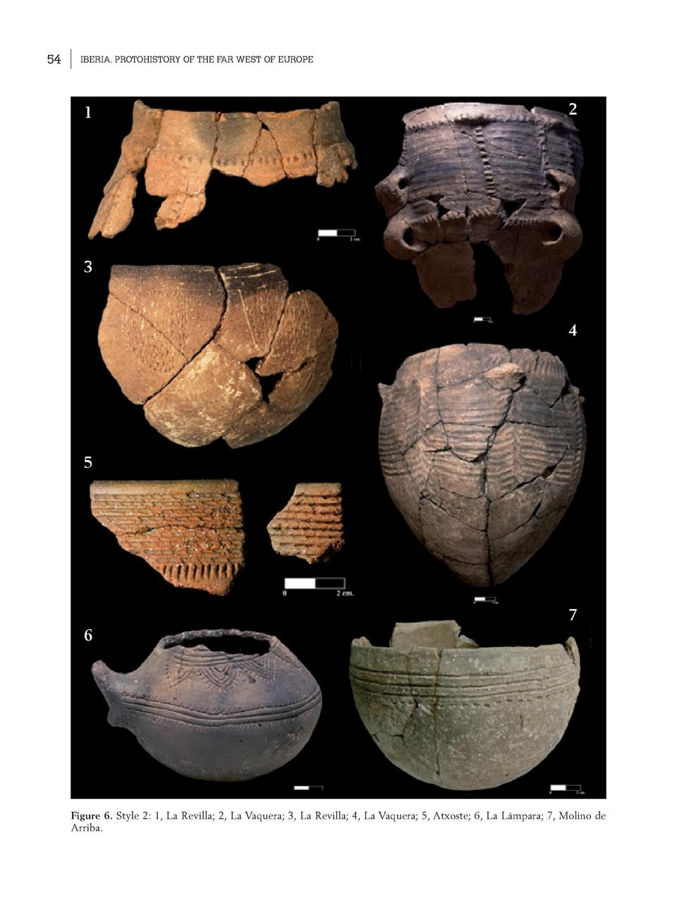 54  IBERIA. PROTOHISTORY OF THE FAR WEST OF EUROPE  1  2  3  4  5  7 6  Figure 6. Style 2  1, La Revilla  2, La Vaquera  3...