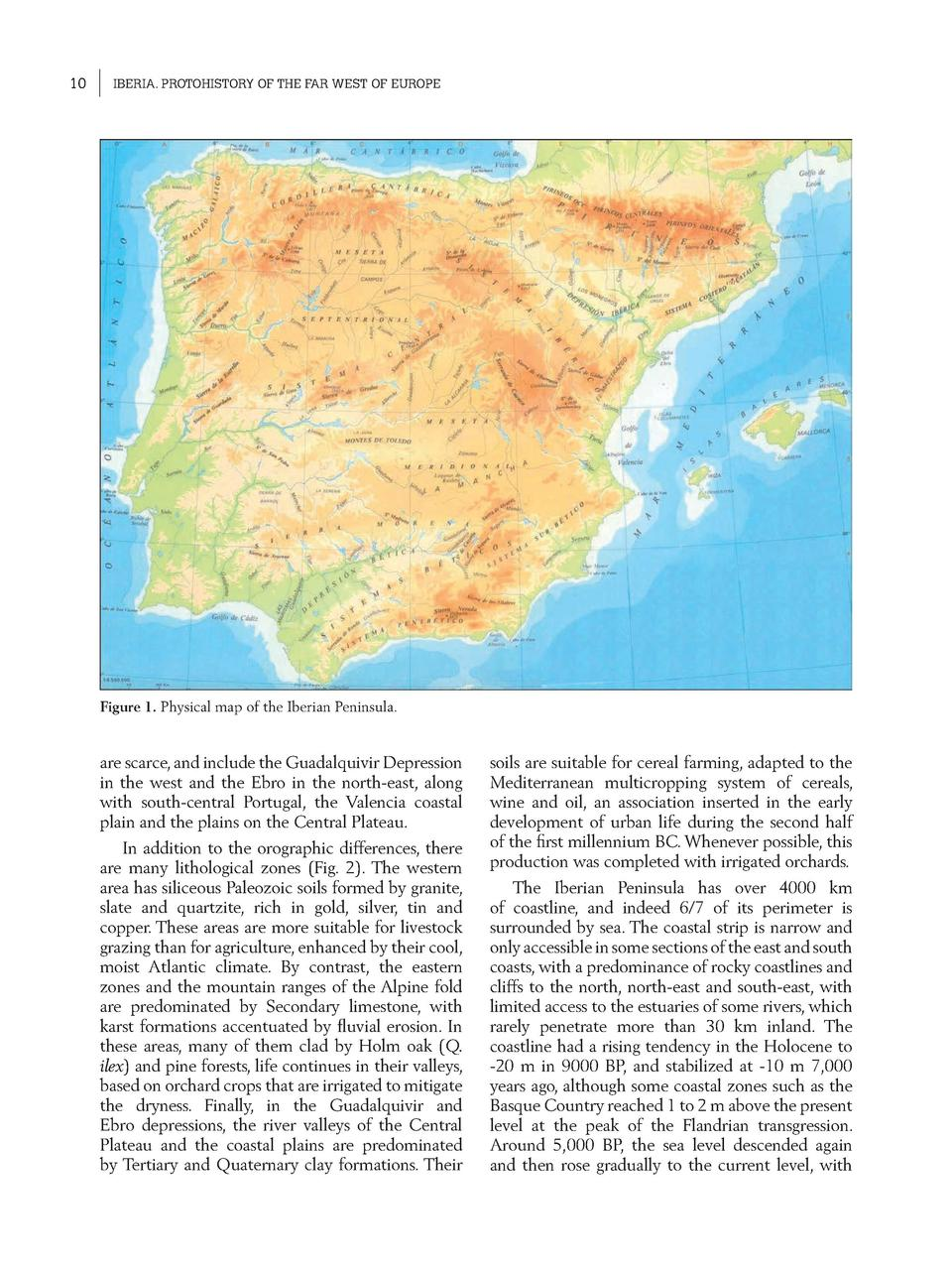 10  IBERIA. PROTOHISTORY OF THE FAR WEST OF EUROPE  Figure 1. Physical map of the Iberian Peninsula.  are scarce, and incl...