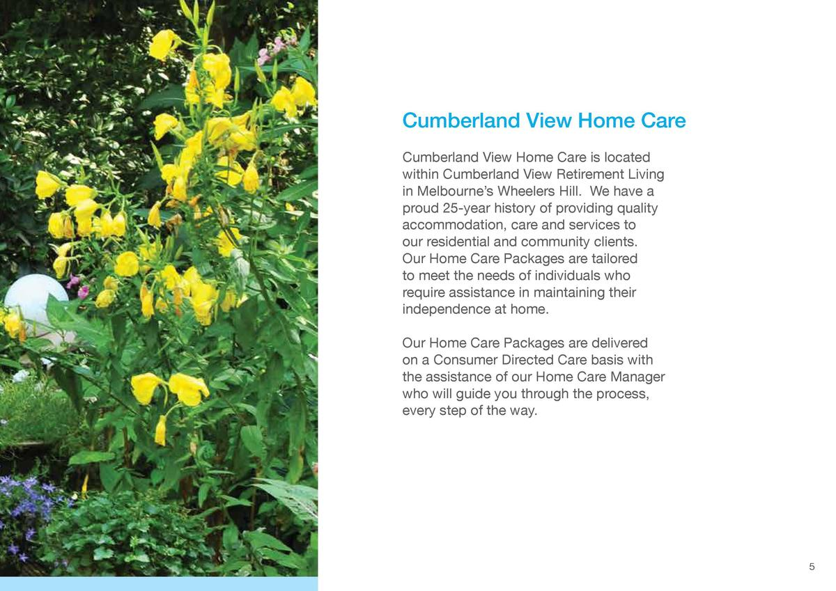 Cumberland View Cumberland View is located in Melbourne   s Wheelers Hill. We have a proud 25-year history of providing qu...