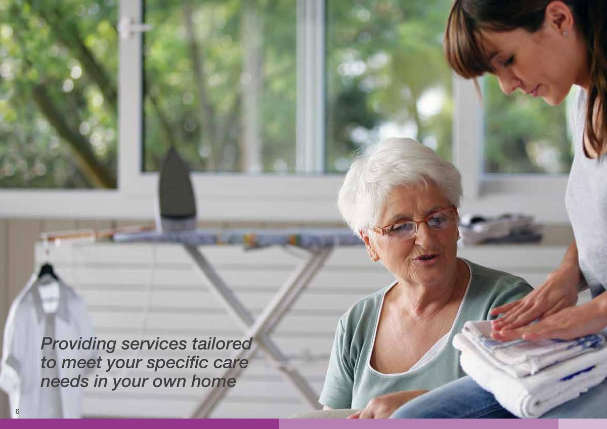 Home Care Packages A Home Care Package is a coordinated and flexible package of services tailored to meet your specific ca...