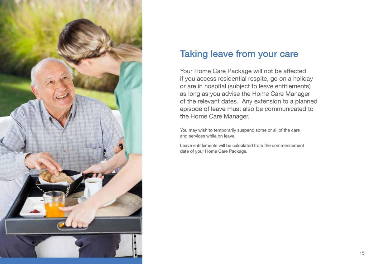 Caring in your home  Taking leave from your care  Occupational health and safety  Your Home Care Package will not be affec...