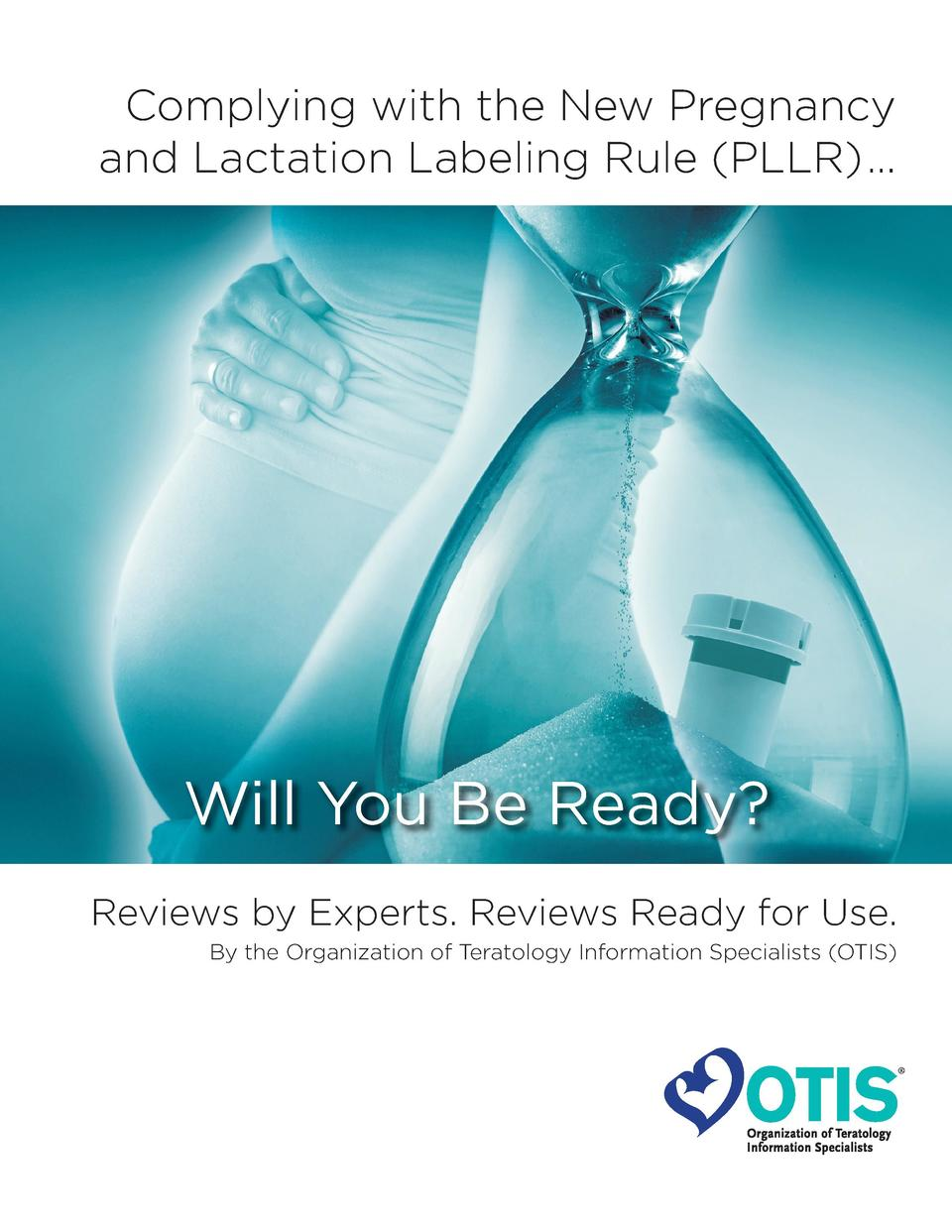 Complying with the New Pregnancy and Lactation Labeling Rule  PLLR       Will You Be Ready  Reviews by Experts. Reviews Re...