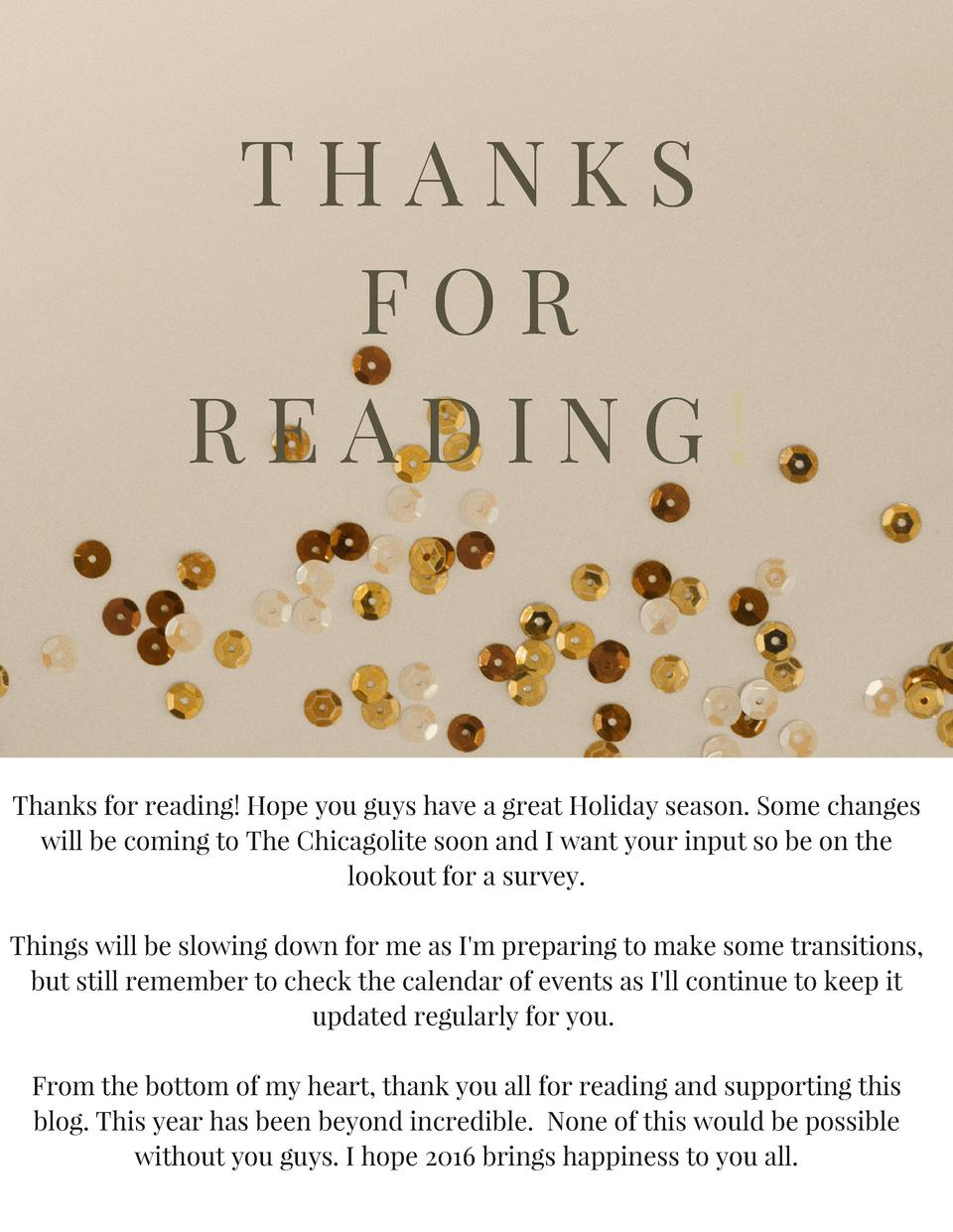 THANKS FOR READING   Thanks for reading  Hope you guys have a great Holiday season. Some changes will be coming to The Chi...