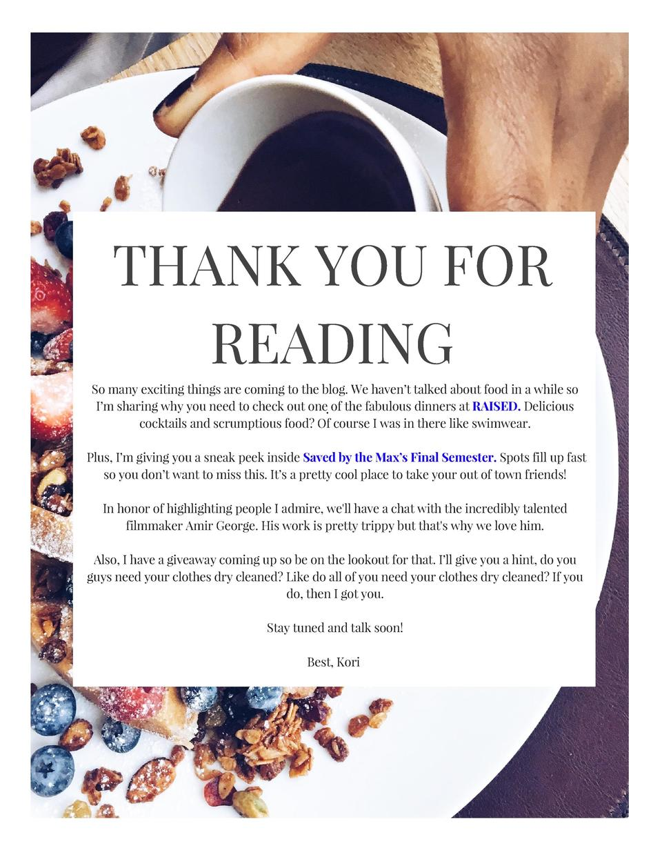 THANK YOU FOR READING So many exciting things are coming to the blog. We haven   t talked about food in a while so I   m s...