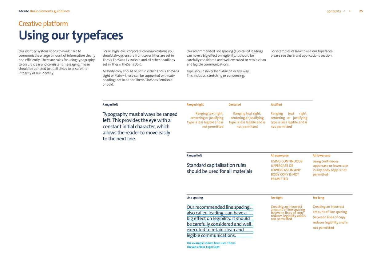 contents      Atento Basic elements guidelines  Creative platform  Using our typefaces Our identity system needs to work h...
