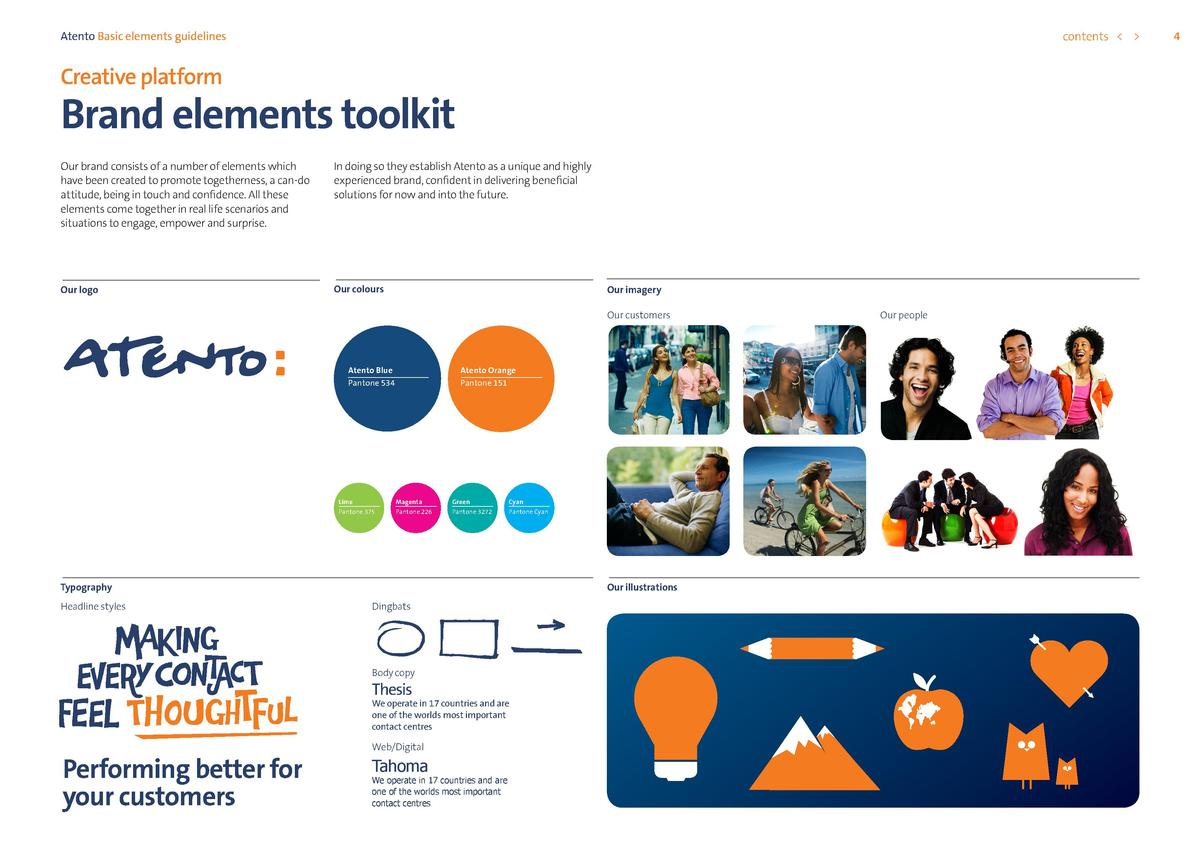 contents      Atento Basic elements guidelines  Creative platform  Brand elements toolkit Our brand consists of a number o...