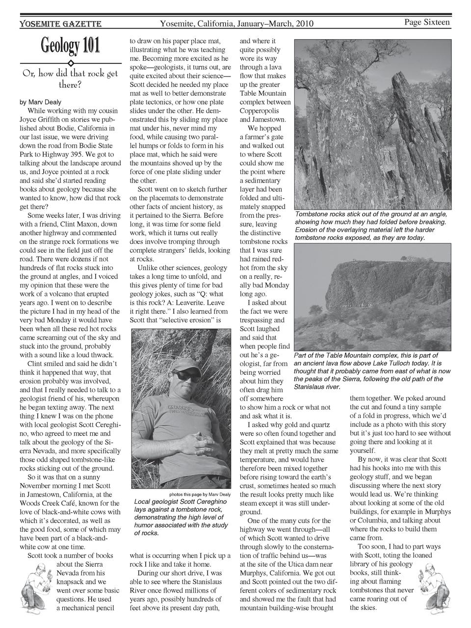 Yosemite Gazette  Geology 101 Or, how did that rock get there  by Marv Dealy  While working with my cousin Joyce Griffith ...