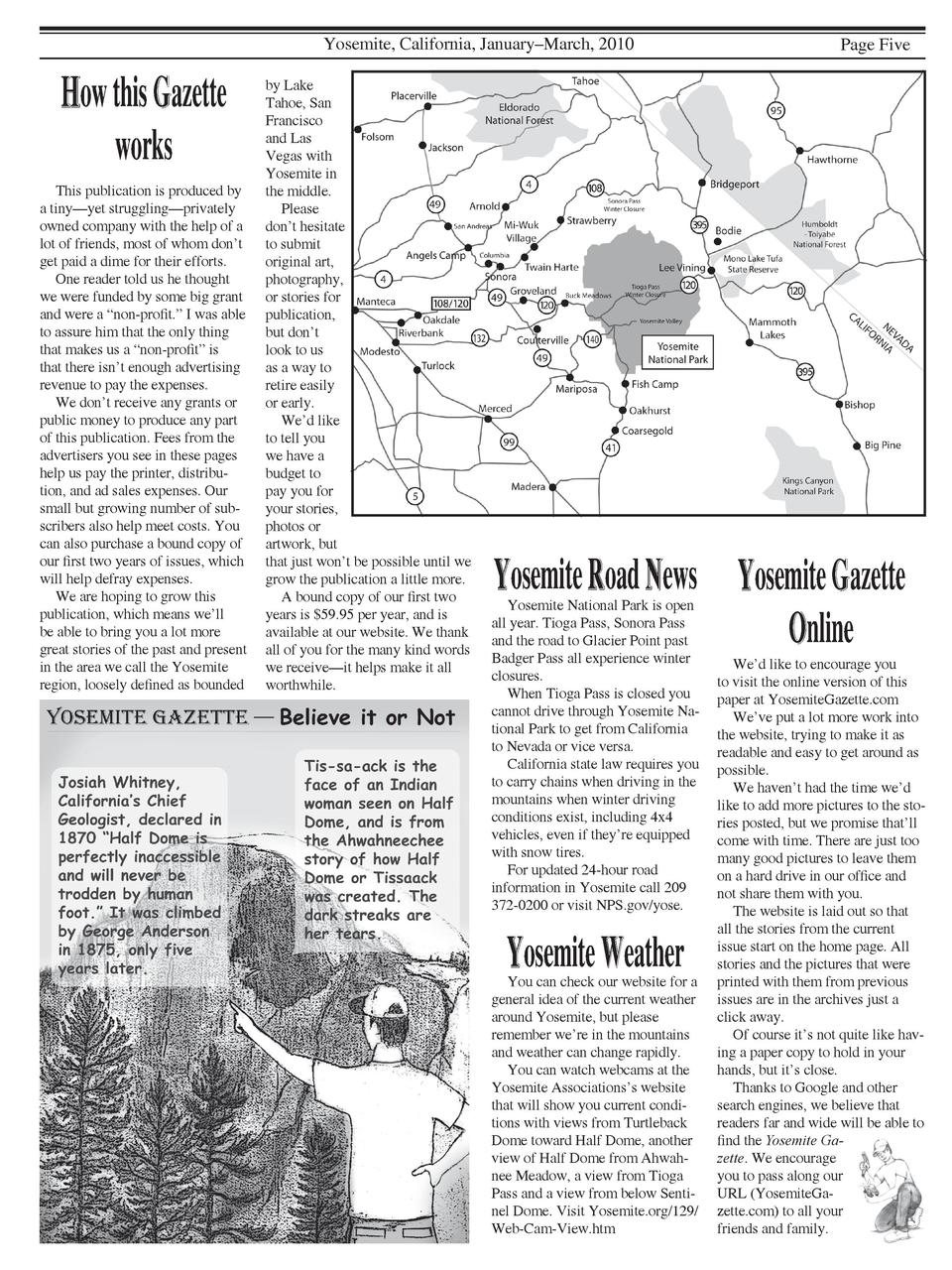 Yosemite, California, January   March, 2010  How this Gazette works This publication is produced by a tiny   yet strugglin...