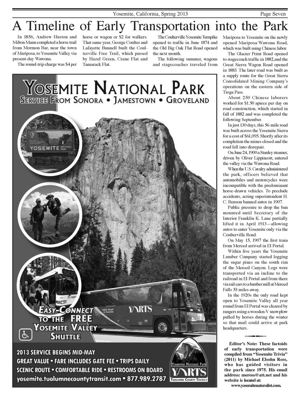 Yosemite, California, Spring 2013  Page Seven  A Timeline of Early Transportation into the Park In 1856, Andrew Huston and...